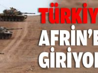 Son Dakika- Türkiye Afrin'e mi giriyor?