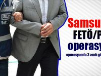 Samsun'da FETÖ/PDY operasyonu