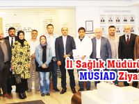 İl Sağlık Müdürü'nden MÜSİAD Ziyareti